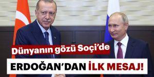 Soçi'de tarihi zirve! Erdoğan'dan ilk açıklama