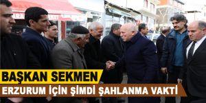 """Başkan Sekmen: """"Erzurum için şimdi şahlanma vakti"""""""