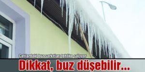 """""""Dikkat çatıdan buz düşebilir"""""""