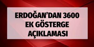 Erdoğan'dan 3600 ek gösterge açıklaması