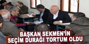Başkan Sekmen'in seçim durağı Tortum oldu