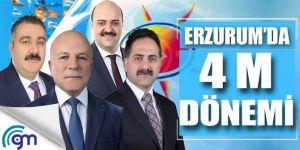 Erzurum'da dört M dönemi!