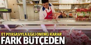 Et piyasasında oluşacak fark destekleme bütçesinden ödenecek