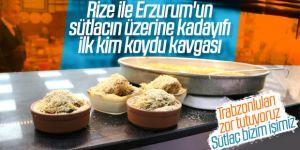 Rize ile Erzurum arasında sütlaç tartışması