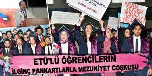 ETÜ'lü öğrencilerin ilginç pankartlarla mezuniyet coşkusu