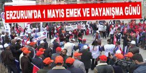 Erzurum'da 1 Mayıs Emek ve Dayanışma Günü