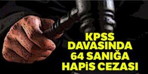 KPSS davasında 64 sanığa hapis cezası