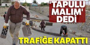 'Tapulu malım' dediği alt geçidi trafiğe kapattı