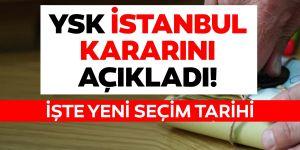 İstanbul seçimi ne zaman yapılacak? İşte açıklanan tarih