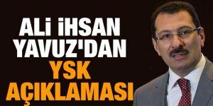 Ali İhsan Yavuz'dan YSK kararına ilişkin açıklama