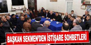 Başkan Sekmen'den istişare sohbetleri
