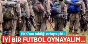 Erzurum'da PKK'nın taktiği ortaya çıktı: İyi bir futbol oynayalım....