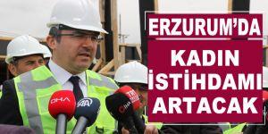 Erzurum'da kadın istihdamı artacak