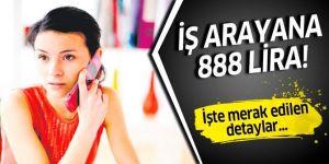 İş arayana 888 lira