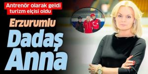 Polonyalı antrenör Anna Lukanova 'Dadaş Anna' olarak ünlendi.