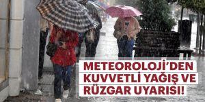 Meteoroloji'den birçok bölge için kuvvetli rüzgar ve yağmur uyarısı