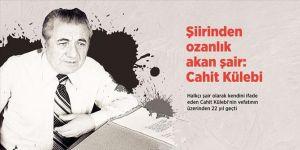 Vefatının 22. yılında Erzurumlu usta şair Cahit Külebi