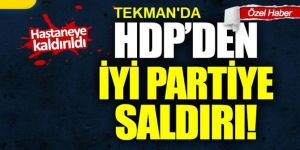 Tekman'da HDP'liler İYİ Partili Başkan'a saldırdı