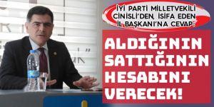 Milletvekili Cinisli'den, istifa eden il başkanı hakkında flaş açıklamalar!