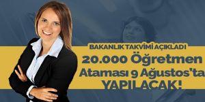 20 bin öğretmen ataması 9 Ağustos'ta yapılacak