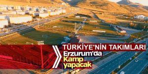 Türkiye'nin takımları, Erzurum'da kamp yapacak