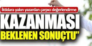 """""""İmamoğlu'nun kazanması beklenen sonuçtu"""""""
