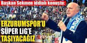"""Erzurumspor """"Süper Lig"""" için kenetlendi"""