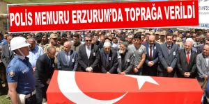 Polis memuru memleketi Erzurum'da toprağa verildi