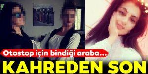 Erzurum'da Otostop çeken genç kızın feci sonu