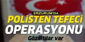 Erzurum'da tefecilik operasyonu: 4 gözaltı
