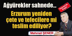 Erzurum yeniden çete ve tefecilere mi teslim ediliyor?