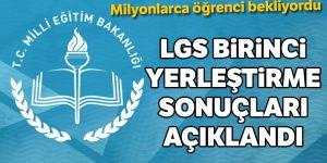 LGS birinci yerleştirme sonuçları açıklandı