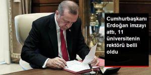 Erdoğan imzayı attı, 11 üniversitenin rektörü belli oldu