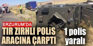 Tır zırhlı polis aracına çarptı: 1 polis yaralı