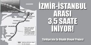 İstanbul-İzmir arası 3,5 saate iniyor