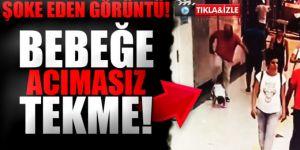 İzmir'de şok görüntü! Bebeğe acımasızca tekme attı