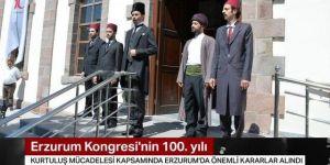 Tarihi Erzurum Kongresi kararları 100 yıl sonra yeniden ilan edildi