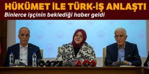 Hükümet ile Türk-İş toplu iş sözleşmesi üzerinde anlaştı