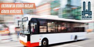 Erzurum'da otobüs hatları kiraya verilecek