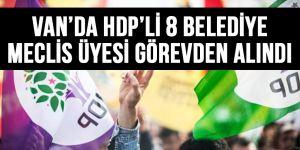 Van'da HDP'li 8 belediye meclis üyesi görevden alındı