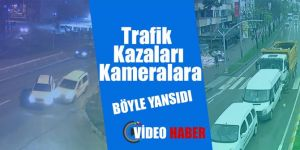 Erzurum'da Trafik kazaları kameralara yansıdı