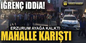 Erzurum'da kız çocuğuna taciz iddiası halkı ayaklandırdı