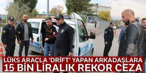 Erzurum'da Lüks araçla 'Drift' yapanlara 15 bin liralık rekor ceza