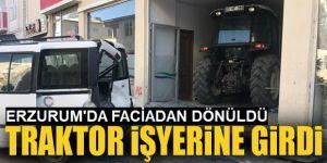 Erzurum'da traktör işyerine girdi
