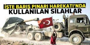 'Barış Pınarı Harekatı'nda kullanılan silahlar
