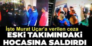 Erzurumsporlu Murat Uçar'a ceza