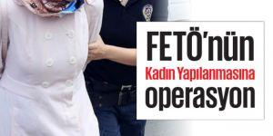 Erzurum'daki FETÖ/PDY'nin kadın yapılanması operasyonu