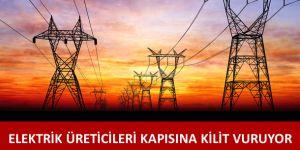 Elektrik üreticileri kapısına kilit vurdu