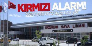 Erzurum havalimanında kırmızı alarm!
