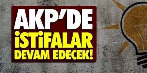 AK Parti'de istifalar devam edecek!